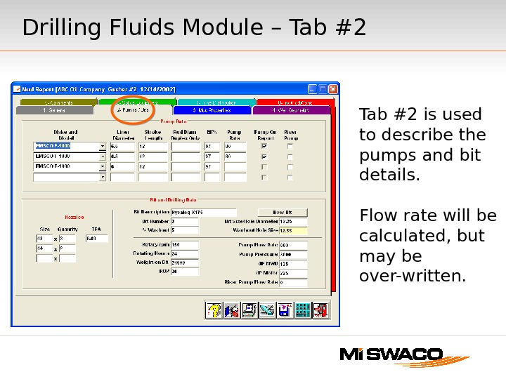 Tab #2 is used to describe the pumps and bit details. Flow rate will be calculated,