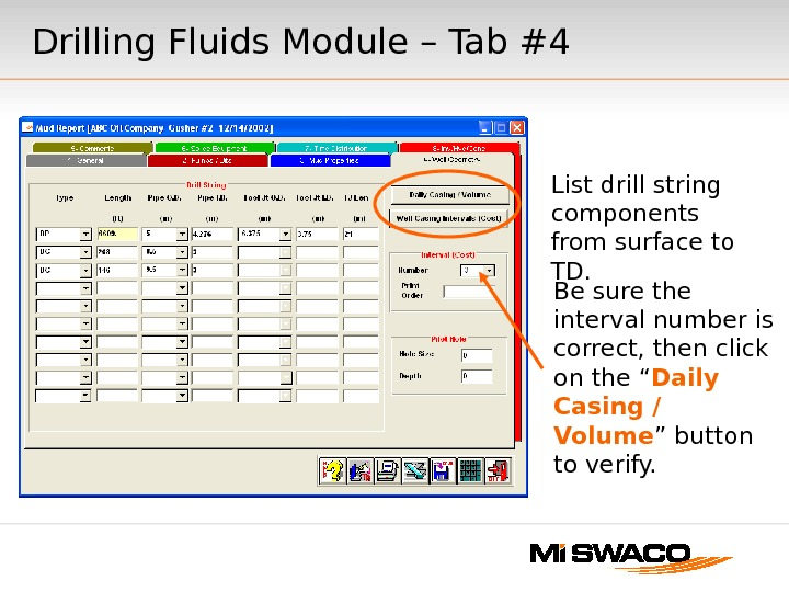 List drill string components from surface to TD. Be sure the interval number is correct, then