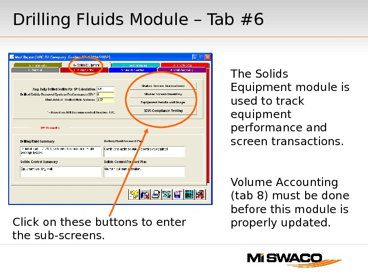 The Solids Equipment module is used to track equipment performance and screen transactions. Volume Accounting (tab