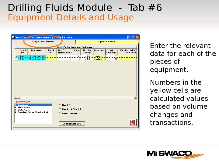 Drilling Fluids Module - Tab #6 Equipment Details and Usage Enter the relevant data for each