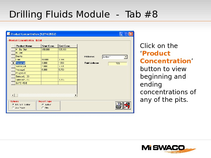 Click on the  ' Product Concentration ' button to view beginning and ending concentrations of