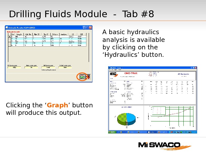 A basic hydraulics analysis is available by clicking on the 'Hydraulics' button. Clicking the ' Graph