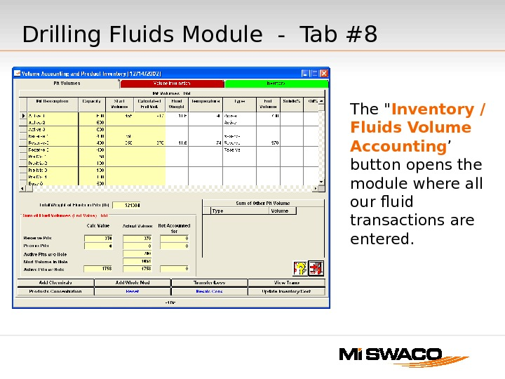 The  Inventory / Fluids Volume Accounting ' button opens the module where all our fluid