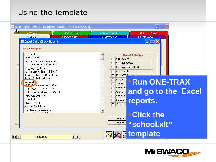 "Using the Template Run ONE-TRAX and go to the Excel reports.  Click the ""school. xlt"""