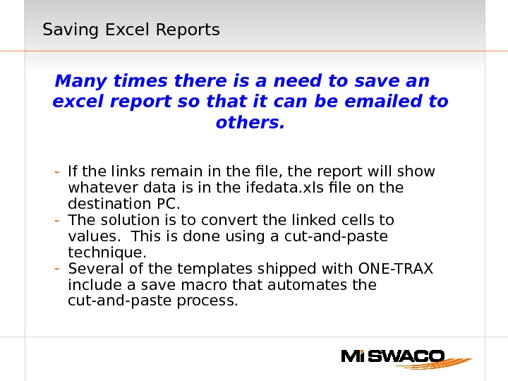 Saving Excel Reports Many times there is a need to save an excel report so that