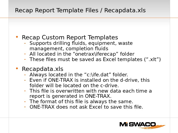 Recap Report Template Files / Recapdata. xls • Recap Custom Report Templates - Supports drilling fluids,