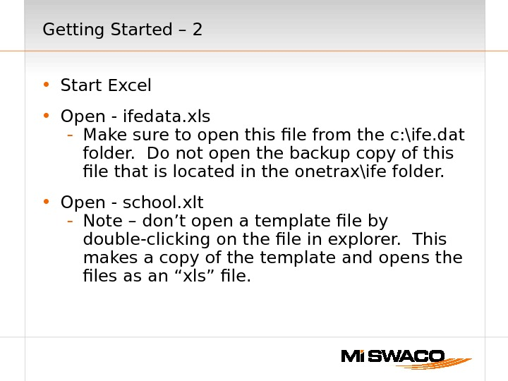 Getting Started – 2 • Start Excel • Open - ifedata. xls - Make sure to