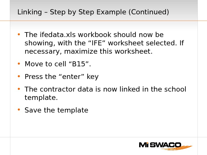Linking – Step by Step Example (Continued) • The ifedata. xls workbook should now be showing,
