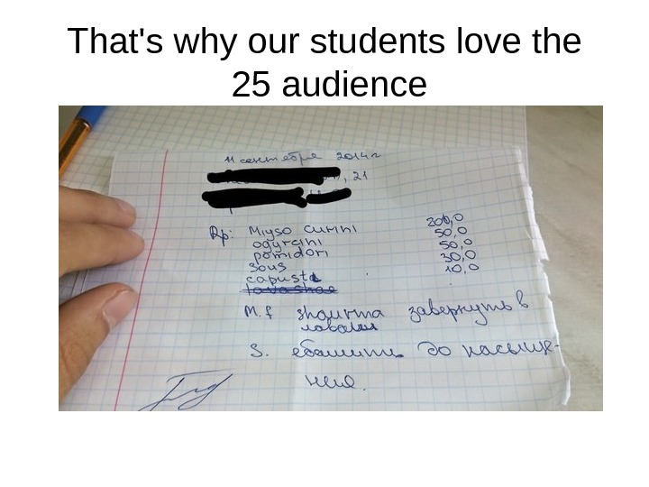 That's why our students love the 25 audience
