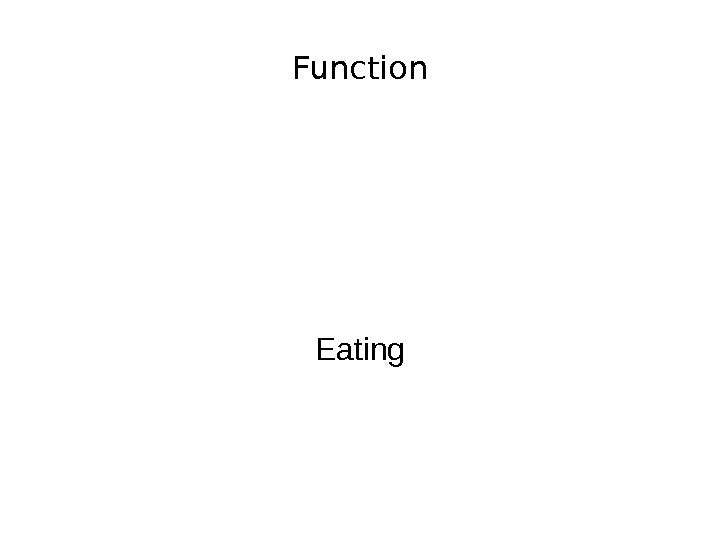 Function Eating