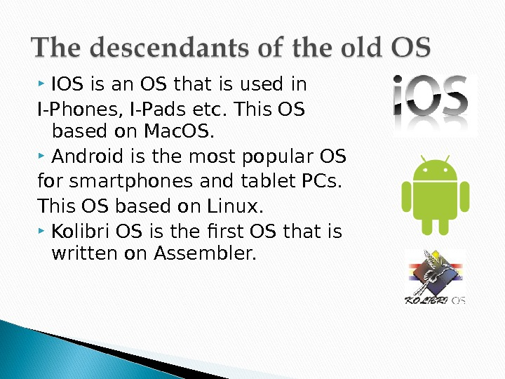 IOS is an OS that is used in I-Phones, I-Pads etc. This OS based on