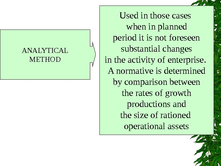 ANALYTICAL  METHOD Used in those cases when in planned  period it is