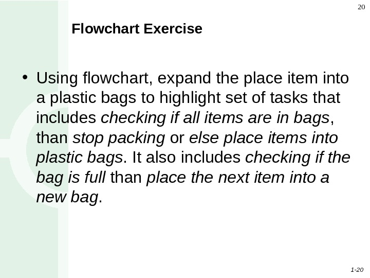 1 - 20 20 Flowchart Exercise • Using flowchart, expand the place item into a plastic