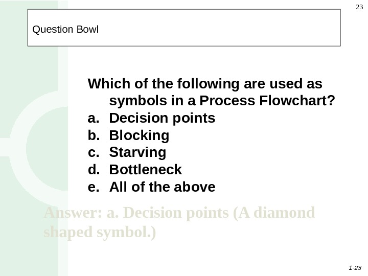 1 - 23 23   Question Bowl Which of the following are used as symbols