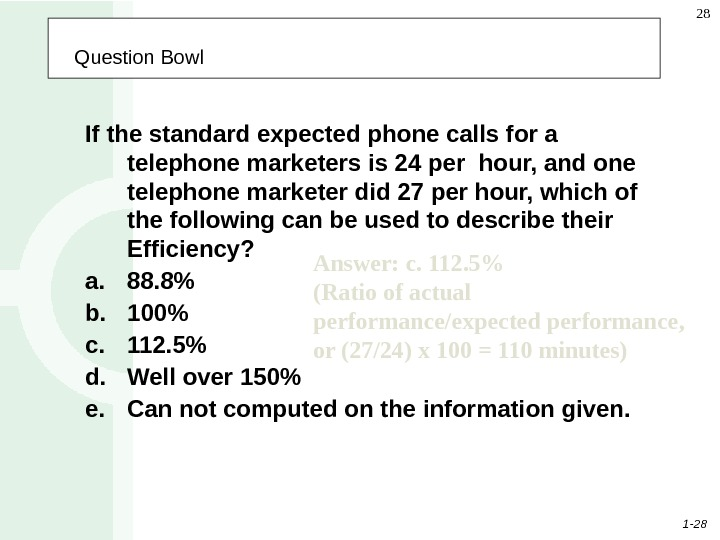1 - 28 28  Question Bowl If the standard expected phone calls for a telephone