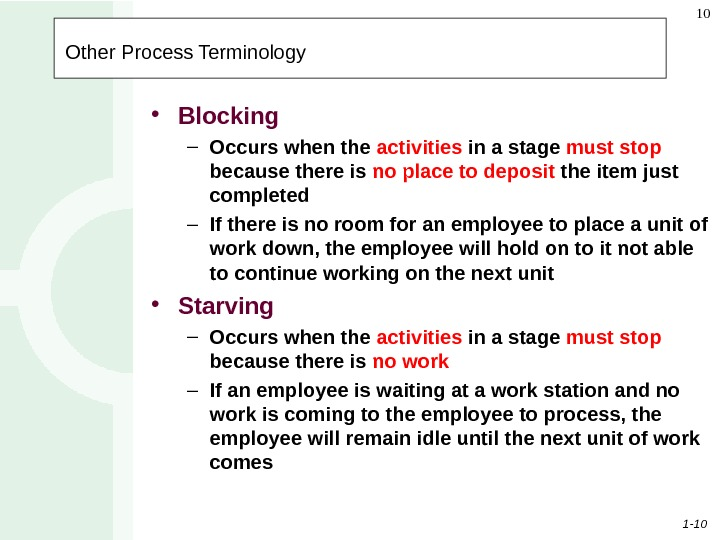 1 - 10 10 Other Process Terminology • Blocking – Occurs when the activities in a
