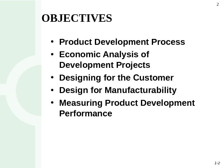 1 - 22 • Product Development Process • Economic Analysis of Development Projects • Designing for