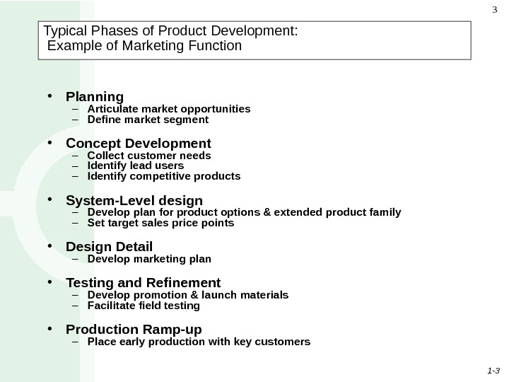 1 - 33 Typical Phases of Product Development:  Example of Marketing Function • Planning –
