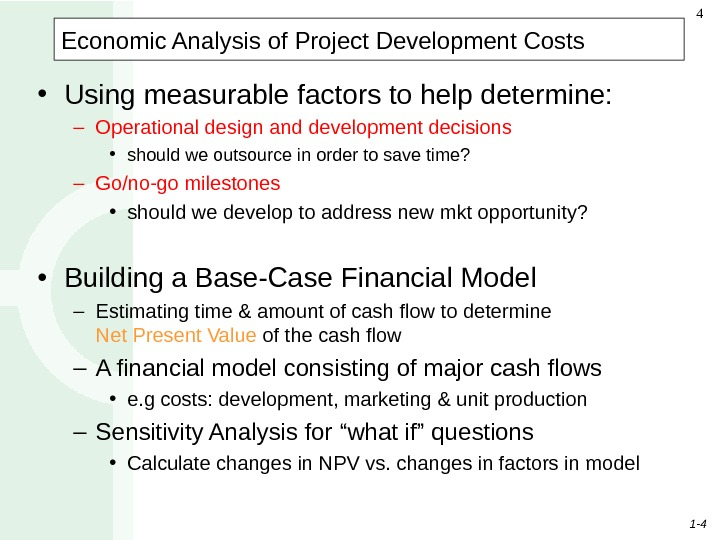 1 - 44 Economic Analysis of Project Development Costs • Using measurable factors to help determine: