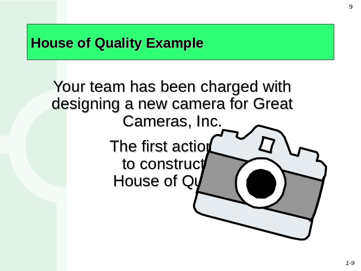 1 - 99 House of Quality Example Your team has been charged with designing a new