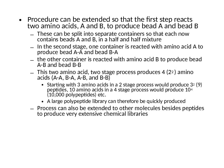 • Procedure can be extended so that the first step reacts two amino acids, A