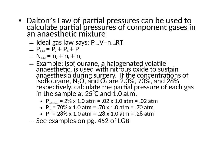 • Dalton ' s Law of partial pressures can be used to calculate partial pressures