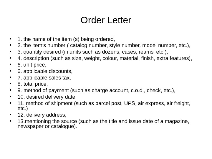 Order Letter • 1. the name of the item (s) being ordered,  • 2. the