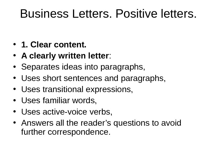 Business Letters. Positive letters.  • 1. Clear content.  • A clearly written letter :