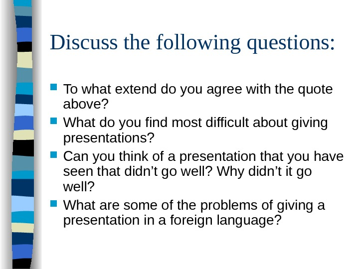 Discuss the following questions:  To what extend do you agree with the quote