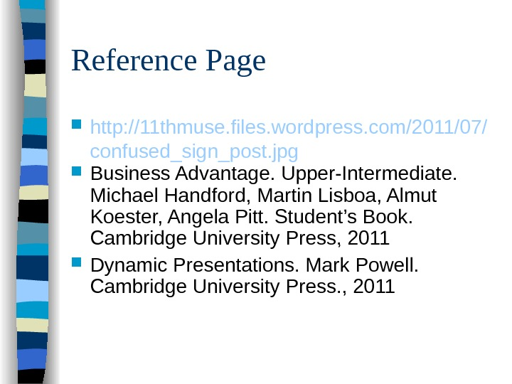 Reference Page http: //11 thmuse. files. wordpress. com/2011/07/ confused_sign_post. jpg Business Advantage. Upper-Intermediate.