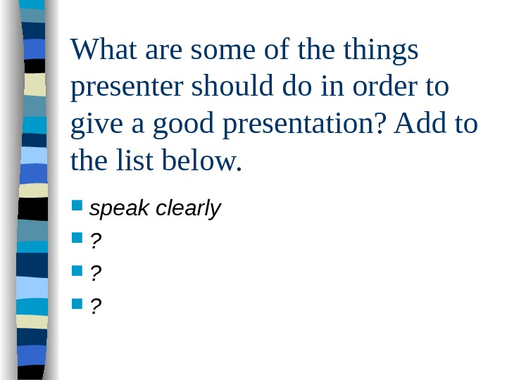 What are some of the things presenter should do in order to give a