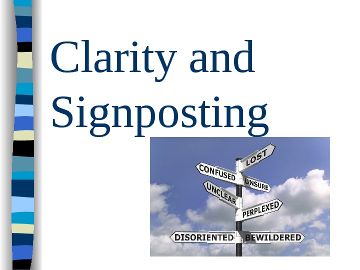 Clarity and Signposting