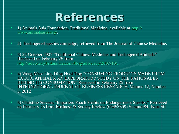 References • 1) Animals Asia Foundation, Traditional Medicine, available at http: // www. animalsasia.