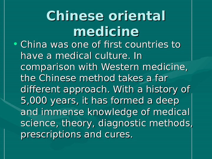 Chinese oriental medicine • China was one of first countries to have a medical