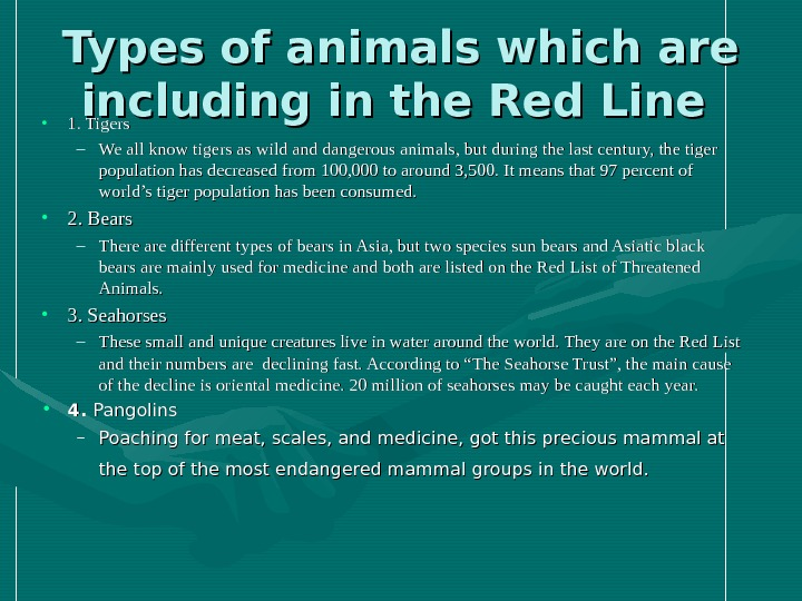 Types of animals which are including in the Red Line  • 1. Tigers