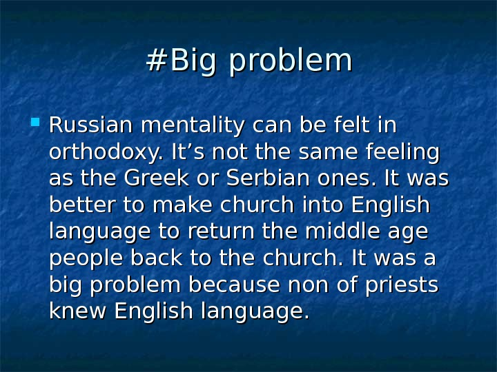 #Big problem Russian mentality can be felt in orthodoxy. It's not the same feeling