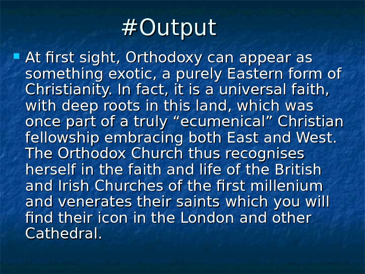 #O#O utput  At first sight, Orthodoxy can appear as something exotic, a purely