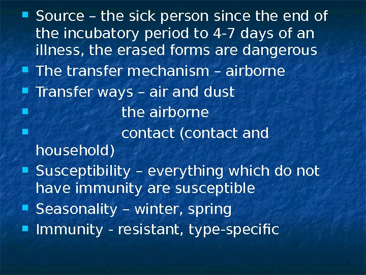 Source – the sick person since the end of the incubatory period to 4 -7