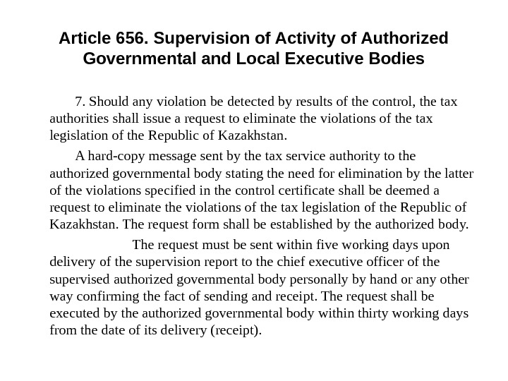 Article 656. Supervision of Activity of Authorized Governmental and Local Executive Bodies 7. Should any violation