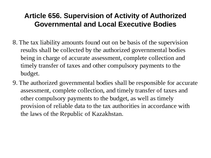 Article 656. Supervision of Activity of Authorized Governmental and Local Executive Bodies 8. The tax liability
