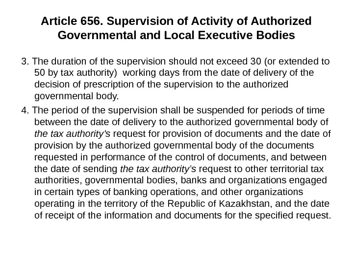 Article 656. Supervision of Activity of Authorized Governmental and Local Executive Bodies 3. The duration of