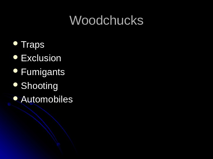 Woodchucks Traps Exclusion Fumigants Shooting Automobiles