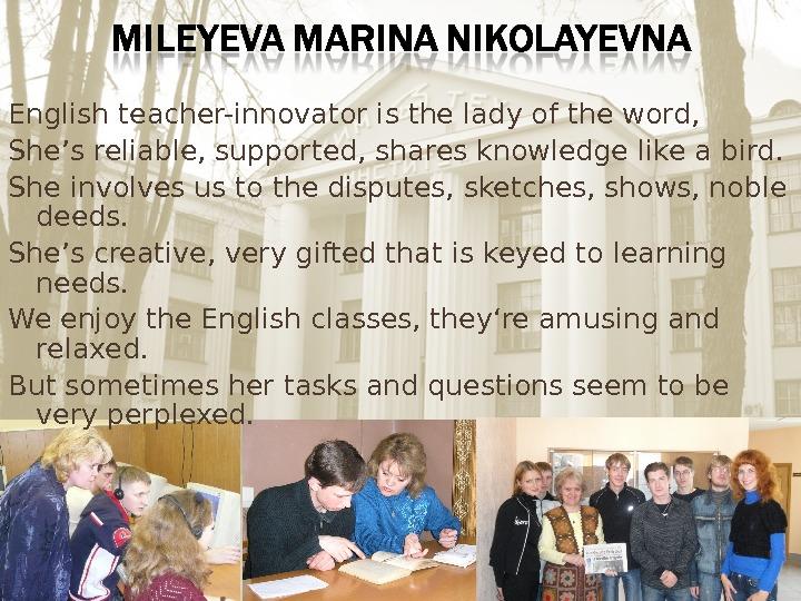 English teacher-innovator is the lady of the word, She's reliable, supported, shares knowledge like a bird.