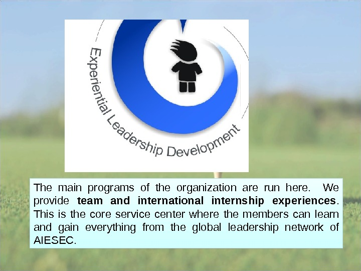 The main programs of the organization are run here. We provide team and international internship experiences.