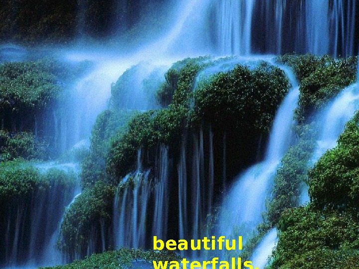 beautiful waterfalls,