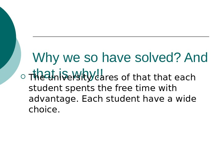 Why we so have solved? And that is why!! The university cares of that each student