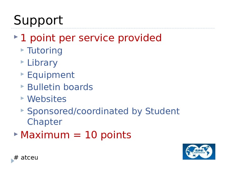 # atceu. Support 1 point per service provided Tutoring Library Equipment Bulletin boards Websites Sponsored/coordinated by