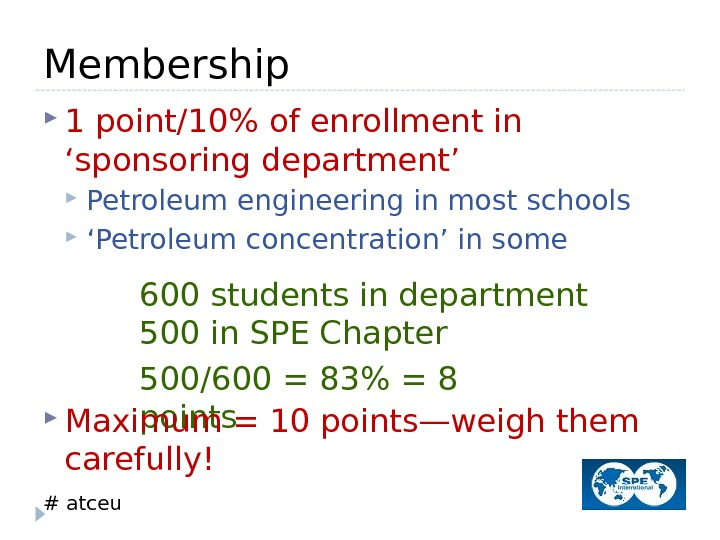 # atceu. Membership 1 point/10 of enrollment in 'sponsoring department' Petroleum engineering in most schools '
