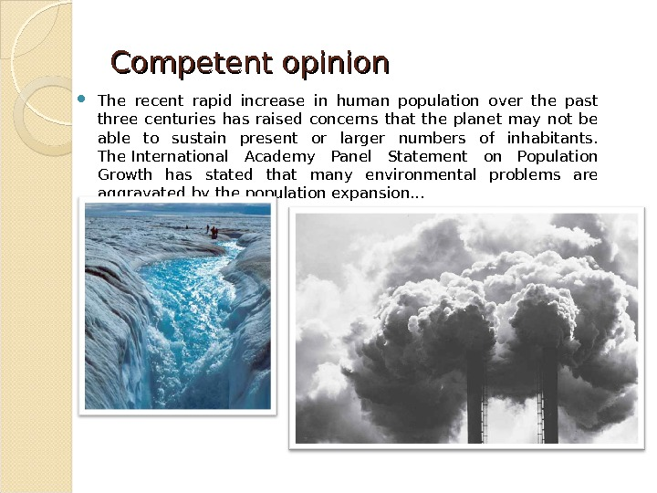 Competent opinion The recent rapid increase in human population over the past three centuries has raised
