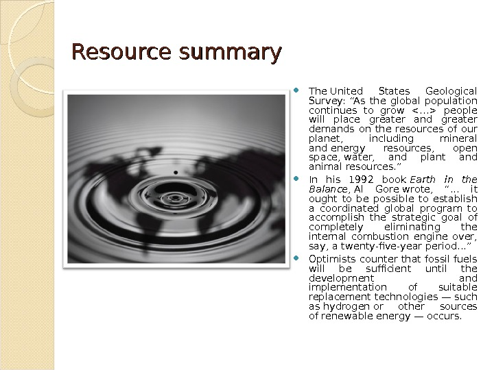 "Resource summary The. United States Geological Survey:  ""As the global population continues to grow ."